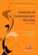 Williamson, Graham R.; Jenkinson, Tim; Proctor-Childs, Tracey - Contexts of Contemporary Nursing - 9781844453740 - V9781844453740