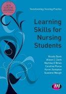 Davis, Nicky; Clark, Alison C.; O'Brien, Martina; Plaice, Caroline; Sumpton, Karen; Waugh, Suzanne - Learning Skills for Nursing Students - 9781844453764 - V9781844453764