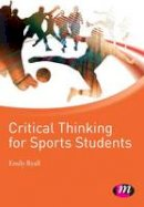 Ryall, Emily - Critical Thinking for Sports Students - 9781844454570 - V9781844454570