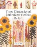 Pat Trott - Three-Dimensional Embroidery Stitches (Needlecrafts Series) - 9781844480036 - V9781844480036