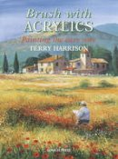 Harrison, Terry - Brush with Acrylics: Painting the Easy Way - 9781844480081 - KSS0005662