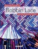 Dye, Gilian, Thunder, Adrienne - Beginner's Guide to Bobbin Lace - 9781844481088 - KSS0002645