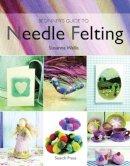 Susanna Wallis BA - Beginner's Guide to Needle Felting - 9781844482511 - V9781844482511