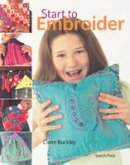 Claire Buckley - Start to Embroider (Start to series) - 9781844483907 - V9781844483907