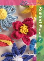 Susie Johns - Knitted Flowers (Twenty to Make) - 9781844484935 - V9781844484935
