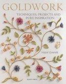 Hazel Everett - Goldwork Techniques, Projects & Pure Inspiration - 9781844486267 - V9781844486267