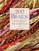 Carey, Jacqui - 200 Braids to Loop, Knot, Weave & Twist - 9781844486526 - V9781844486526