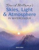 Bellamy, David - David Bellamy's Skies, Light and Atmosphere - 9781844486779 - V9781844486779