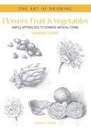 Civardi, Giovanni - Flowers, Fruit & Vegetables - 9781844486823 - V9781844486823