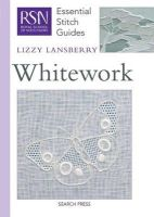 Lizzie Lansbury - Whitework (Essential Stitch Guide) - 9781844487004 - V9781844487004