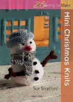 Stratford, Sue - Mini Christmas Knits - 9781844487226 - V9781844487226