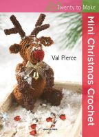 Val Pierce - Mini Christmas Crochet (Twenty to Make) - 9781844487400 - V9781844487400