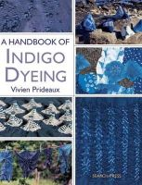 Vivien Prideaux - Handbook of Indigo Dyeing - 9781844487677 - V9781844487677