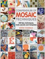 Fitzgerald, Bonnie - Compendium of Mosaic Techniques - 9781844488049 - V9781844488049