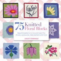 Stanfield, Lesley - 75 Knitted Floral Blocks - 9781844488063 - V9781844488063