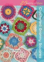Pierce, Val - Crocheted Granny Squares (Twenty to Make) - 9781844488193 - V9781844488193