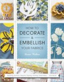 Laurie Wisbrun - How to Decorate and Embellish Your Fabrics - 9781844488339 - V9781844488339