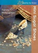 McNaughton, Frances - Mini Sugar Shoes - 9781844488445 - KOC0004956