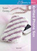 Cordes, Susan - Knitted Phone Sox (Twenty to Make) - 9781844488759 - V9781844488759