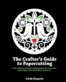 Hogarth, Emily - Crafter's Guide to Papercutting - 9781844488957 - V9781844488957