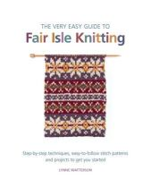 Watterson, Lynne - Very Easy Guide to Fair Isle Knitting - 9781844488964 - V9781844488964