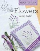 Taylor, Lesley - Ready to Stitch: Flowers - 9781844489107 - V9781844489107