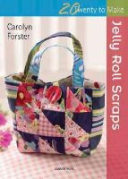 Forster, Carolyn - Jelly Roll Scraps (Twenty to Make) - 9781844489466 - V9781844489466