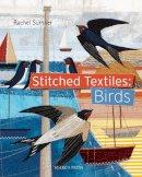 Sumner, Rachel - Stitched Textiles: Birds - 9781844489886 - V9781844489886
