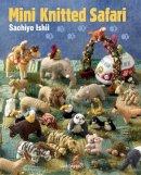 Ishii, Sachiyo - Mini Knitted Safari - 9781844489916 - V9781844489916