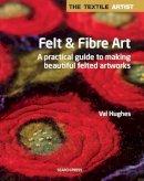 Hughes, Val - Felt and Fibre Art (Textile Artist) - 9781844489923 - V9781844489923