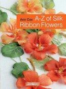 Cox, Ann - A-Z of Silk Ribbon Flowers - 9781844489978 - V9781844489978