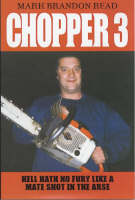 Read, Mark Brandon - Chopper 3: Hell Hath No Fury Like a Mate Shot in the Arse - 9781844540402 - KST0019094