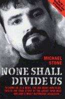 Stone, Michael - None Shall Divide Us - 9781844540457 - V9781844540457