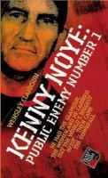 Wensley Clarkson - Kenny Noye: Public Enemy Number 1 (Blake's True Crime Library) - 9781844541935 - V9781844541935