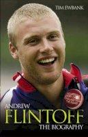 Tim Ewbank - Andrew Flintoff: The Biography - 9781844542352 - KLN0018120