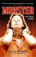 Wuornos, Aileen, Berry-Dee, Christopher - Monster: My True Story - 9781844542376 - V9781844542376