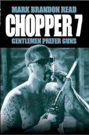 Read, Mark Brandon - Chopper 7: Empire of the Gun - 9781844543557 - KRF0038279