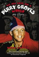 Groves, Perry - We All Live In a Perry Groves World: My Story - 9781844544523 - KTM0004695