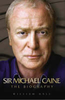 Hall, William - Sir Michael Caine: The Biography - 9781844544646 - KRF0014493