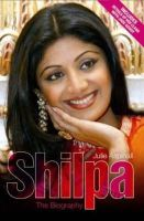 Aspinall, Julie - Shilpa: The Biography - 9781844544677 - KTM0003597
