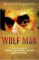 Wensley Clarkson - Wolf Man - 9781844545049 - KRF0029711