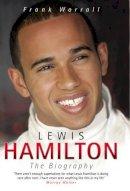Frank Worrall - Lewis Hamilton: The Biography - 9781844545438 - KST0024289