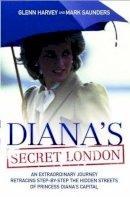 Harvey, Glenn; Saunders, Mark - Diana's Secret London - 9781844548033 - V9781844548033