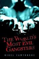 Cawthorne, Nigel - The World's Most Evil Gangsters - 9781844549573 - V9781844549573