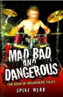 Webb, Spike - Mad, Bad and Dangerous: The Book of Drummers' Tales - 9781844549849 - V9781844549849