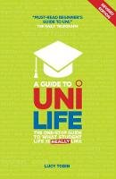 Lucy Tobin - A Guide to Uni Life: The One-Stop Guide to What Student Life is Really Like - 9781844552160 - V9781844552160