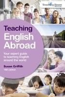 Griffith, Susan - Teaching English Abroad: Your Expert Guide To Teaching English Around the World - 9781844556441 - V9781844556441
