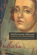 - Hollywood Abroad: Audiences and Cultural Exchange - 9781844570515 - V9781844570515