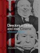 - Directors in British and Irish Cinema: A Reference Companion - 9781844571260 - V9781844571260