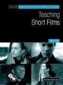 Quy, Symon - Teaching Short Films (Teaching Film and Media Studies) - 9781844571468 - V9781844571468